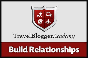Travel Blogger Academy - Build Relationships